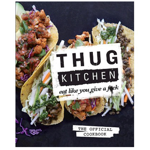 thug kitchen cookbook, health, nutrition, food, eating, body, holiday gift guide, recipes, q by equinox